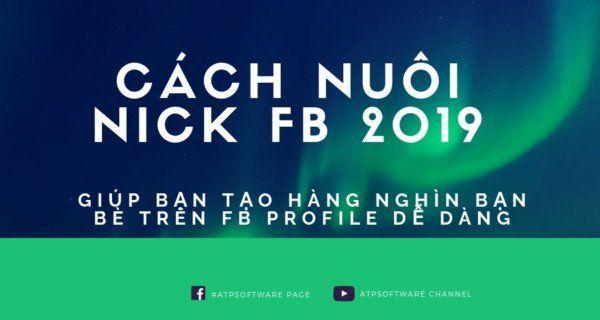 Cach Nuoi Nick Fb 2019