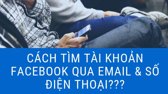 Cach Tim So Dien Thoai Tu Email So Dien Thoai