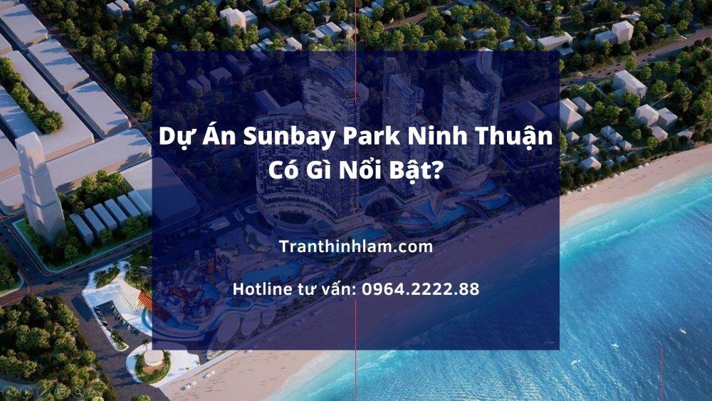 Dự Án Sunbay Park Ninh Thuận Có Gì Nổi Bật
