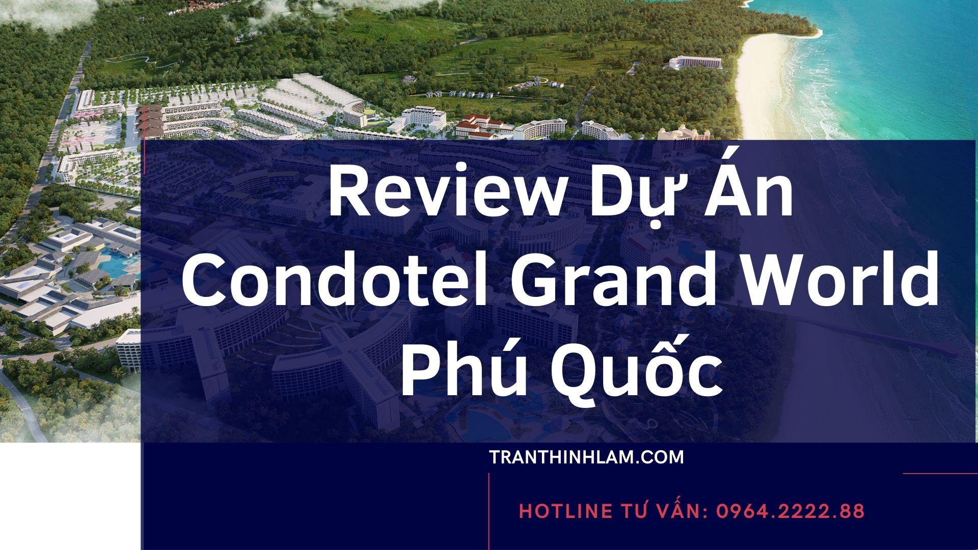 Review Dự Án Condotel Grand World Phú Quốc