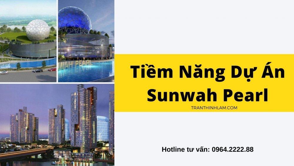 Tiềm Năng Dự Án Sunwah Pearl
