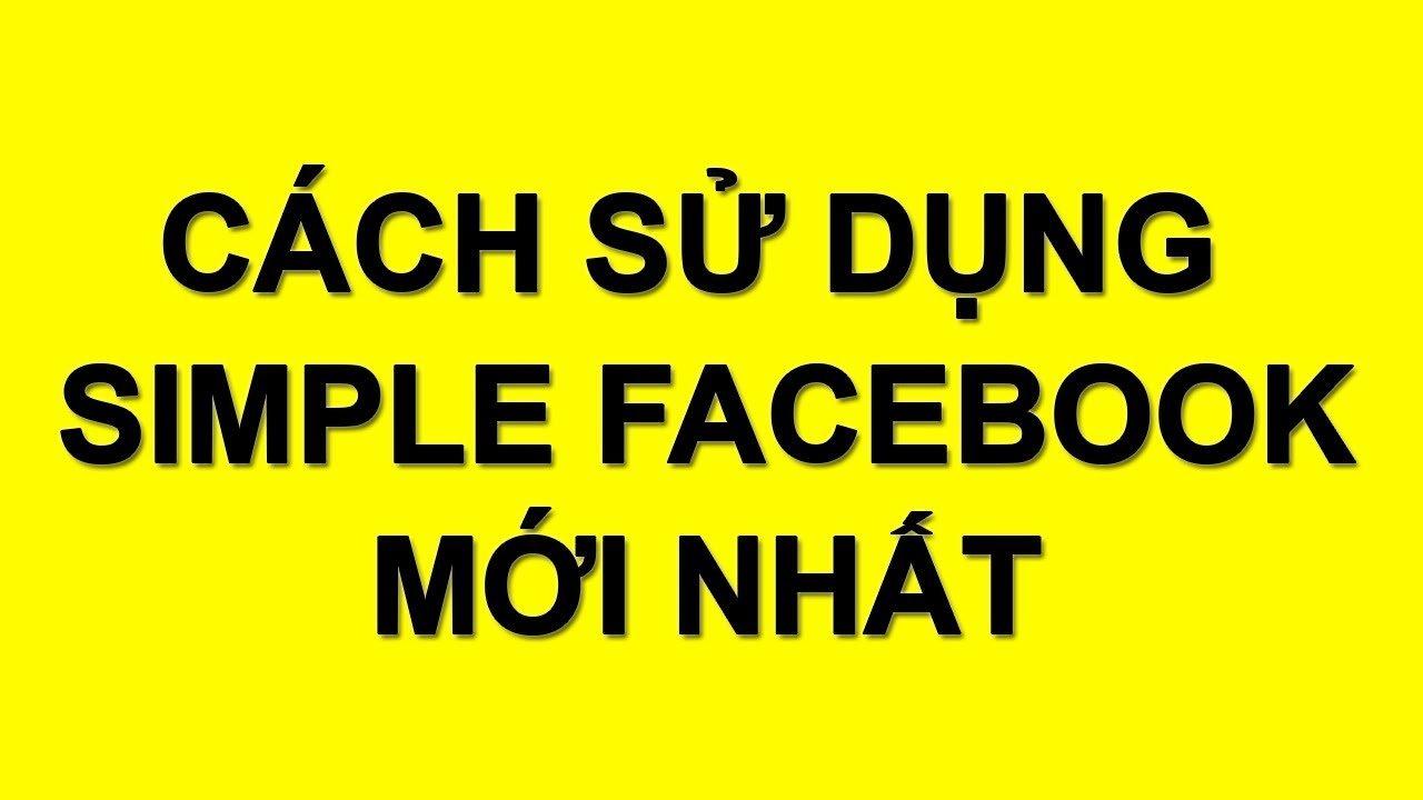Hướng Dẫn Sử Dụng Simple Facebook