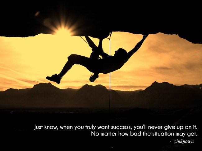 Kết quả hình ảnh cho Just know, when you truly want success, you'll never give up on it. No matter how bad the situation may get.