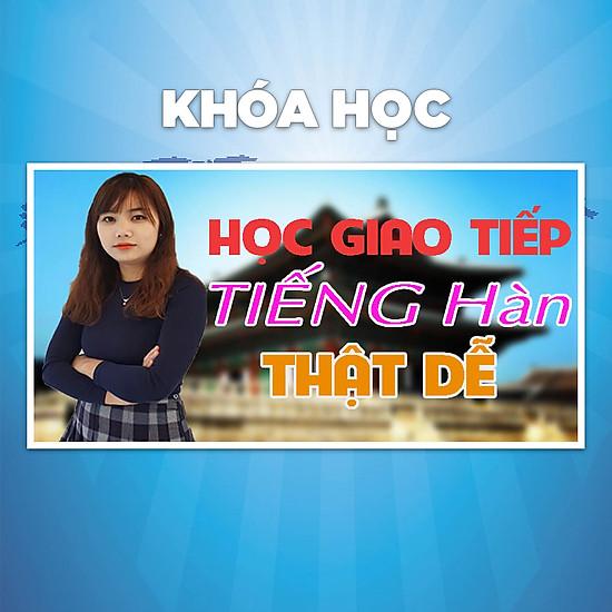 Khóa Học Học Giao Tiếp Tiếng Hàn Thật Dễ – Giá tốt | Tiki.vn