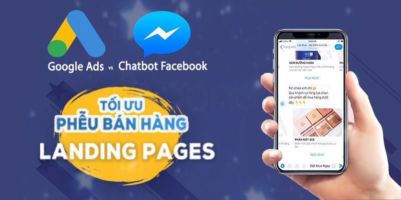 Google Ads kết hợp chatbot facebook: Tối ưu phễu bán hàng Landing ...
