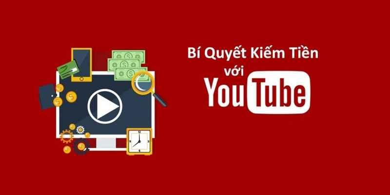 Bí quyết kiếm tiền trên Youtube đỉnh cao từ chuyên gia