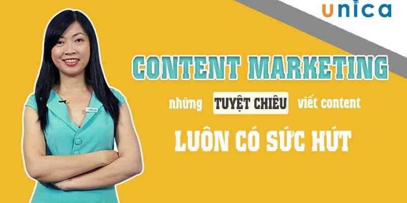 Khóa học Content Marketing - Tuyệt chiêu viết Content đỉnh cao