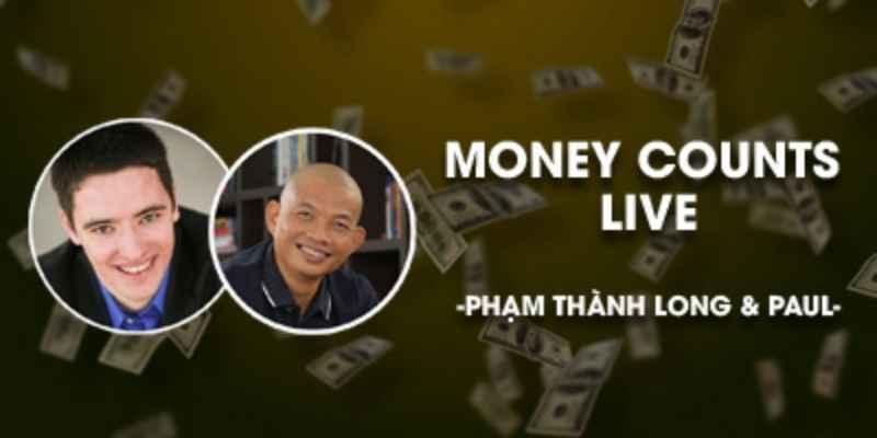 Money Counts Live - Xây dựng hệ thống kiếm tiền trên Internet