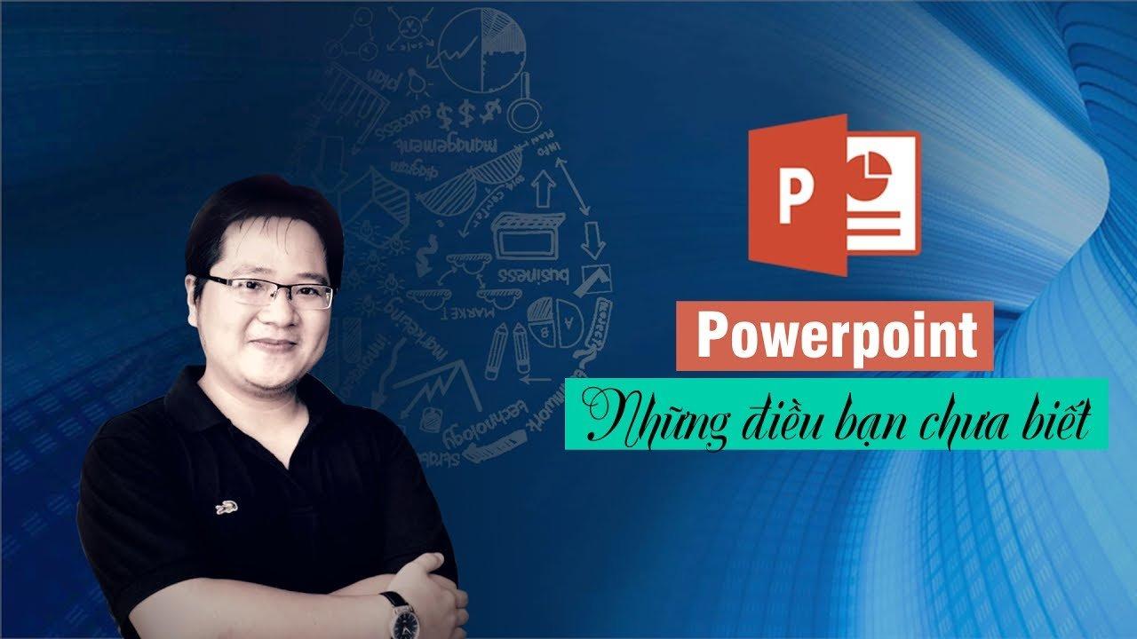 Khoá học Powerpoint - Những điều bạn chưa biết