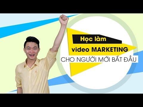 Khóa Học Video Marketing Cho Người Mới Bắt Đầu