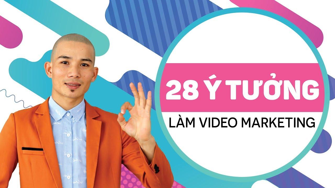 Khóa Học 28 Ý Tưởng Làm Video Marketing