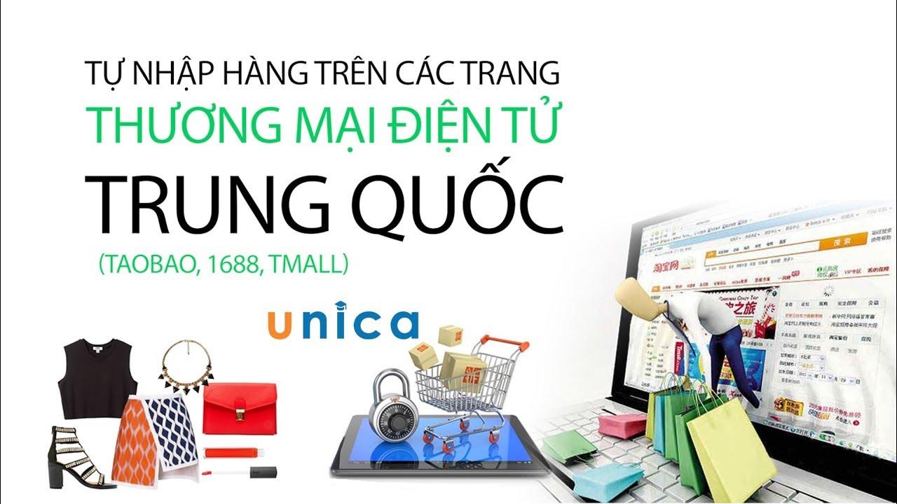 Khóa học Nắm trọn kỹ thuật nhập hàng trên các trang TMĐT Trung Quốc