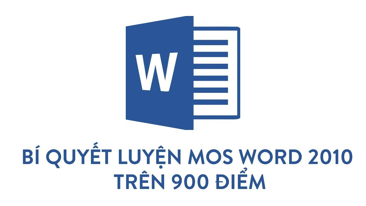 Bí quyết luyện thi Mos Word 2010 trên 900 điểm