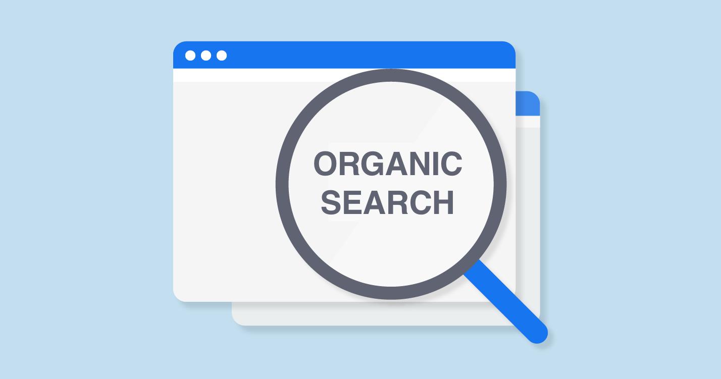 Tác dụng của Organic Search là gì trong Marketing?