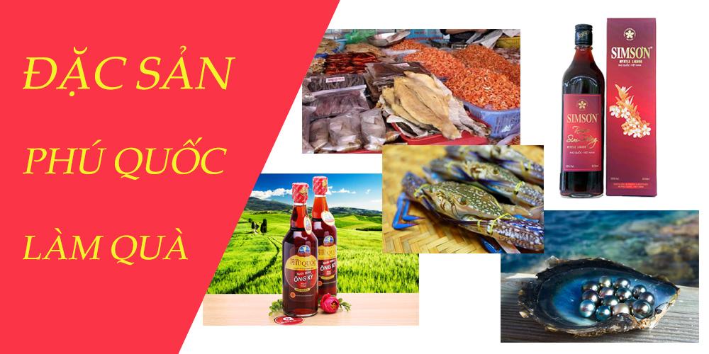 """UPDATE"""" 7 món đặc sản Phú Quốc làm quà """"NHẮC ĐẾN LÀ THÈM"""""""